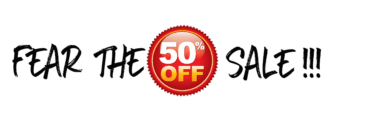 Fear the 50% Off Sale.