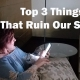 Three Things We Do That Ruins a Good Night's Sleep