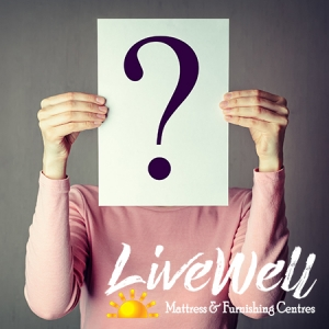 Questions on shopping for mattresses at Live Well Mattress & Furnishing Centres